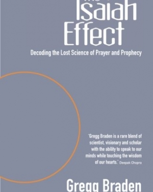 The-Isaiah-Effect-Decoding-the-Lost-Science-of-Prayer-and-Prophecy